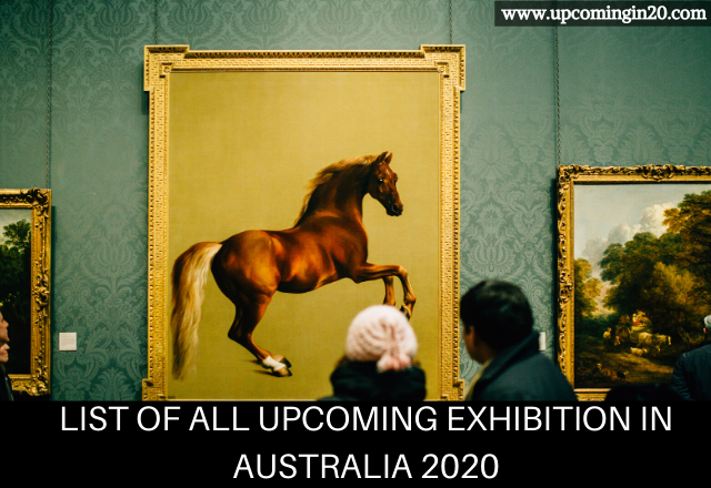 List of All Upcoming Exhibition in Australia 2020