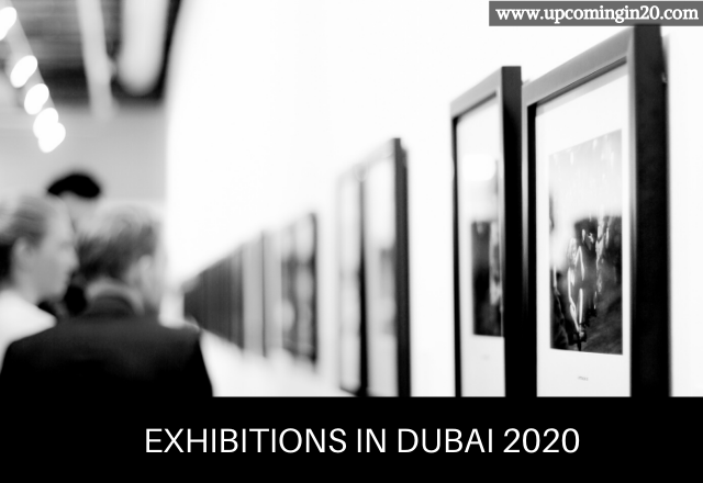 List of All Upcoming Exhibitions in Dubai 2020