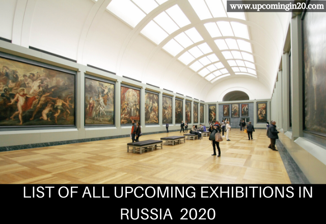 List of All Upcoming Exhibitions in Russia 2020