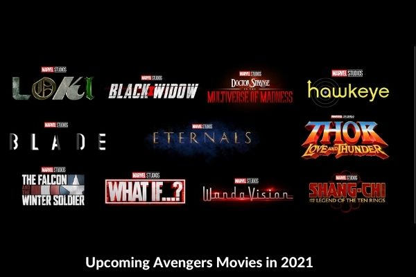 Upcoming Avengers Movies in 2021