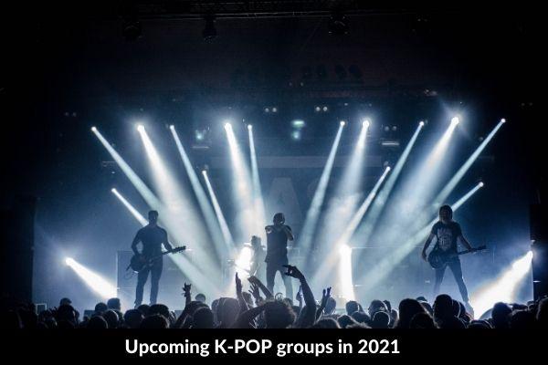 Upcoming K-POP groups in 2021