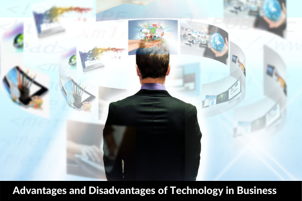 Essay on Advantages and Disadvantages of Technology in Business
