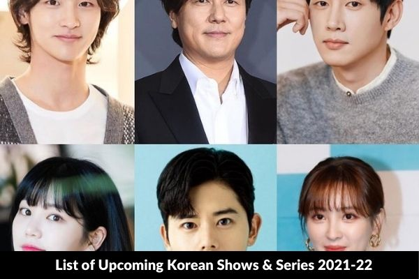 List of Upcoming Korean Shows & Series 2021-22